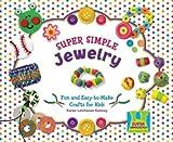 Super Simple Jewelry, Karen Latchana Kenney, 160453625X