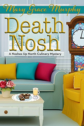 Death Nosh: A Noshes Up North Culinary Mystery