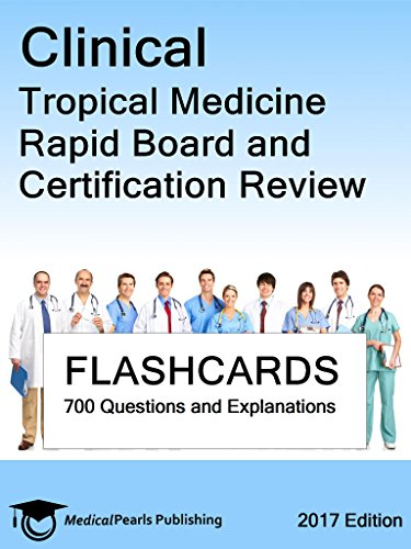 Clinical Tropical Medicine: Rapid Board and Certification Review