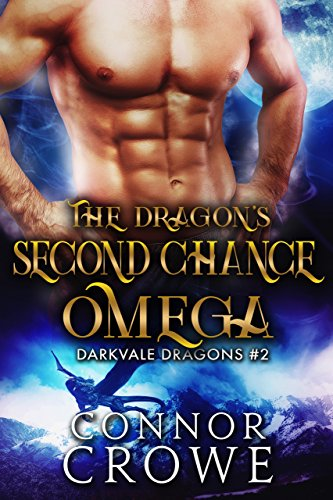 The Dragon's Second Chance Omega (Darkvale Dragons Book 2)