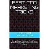 BEST CPA MARKETING TRICKS: CPA & Affiliate Marketing Tips & Tricks that will help you generate more online income...