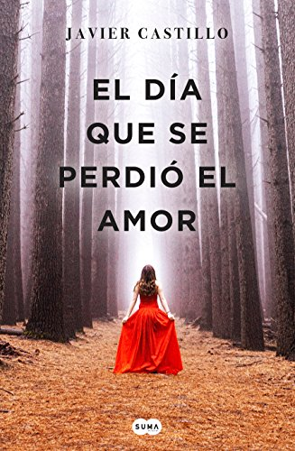 El día que se perdió el amor / The Day Love Was Lost (Spanish Edition)