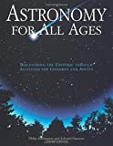 img - for Astronomy for All Ages: Discovering The Universe Through Activities For Children And Adults book / textbook / text book