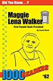 Maggie Lena Walker: First Female Bank President (62) (1000 Readers)