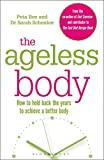 Product review for The Ageless Body: How To Hold Back The Years To Achieve A Better Body