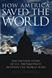 How America Saved the World, Eric Hammel, 0760335117