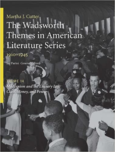 The Wadsworth Themes American Literature Series, 1910-1945 Theme 14: Modernism and the Literary Left: Class, Money and Power (Wadsworth Themes American Literature 1910-1945 Theme)