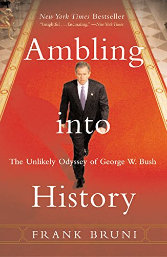 Download Ambling into History: The Unlikely Odyssey of George W. Bush ebook