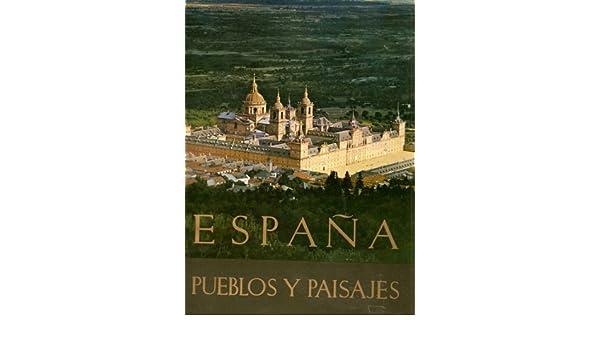 España Pueblos y paisajes (9ª ed.): Amazon.es: ORTIZ ECHAGUE José ...