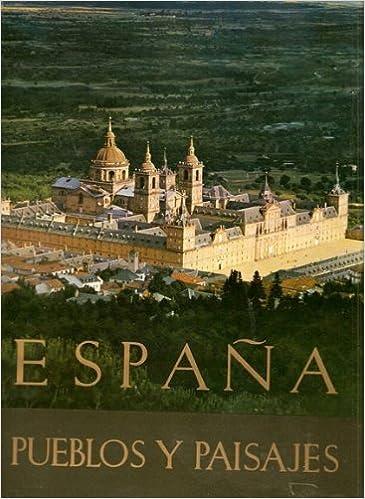 España Pueblos y paisajes (9ª ed.): Amazon.es: ORTIZ ECHAGUE José: Libros
