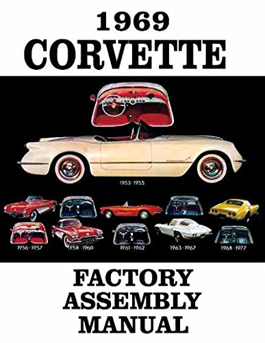 A MUST FOR OWNERS, MECHANICS & RESTORERS - THE 1969 CORVETTE FACTORY ASSEMBLY INSTRUCTION MANUAL - GUIDE - ALL MODELS Convertible, Hardtop 69 PDF
