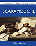 Scaramouche - The Original Classic Edition
