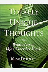 Totally Unique Thoughts: Reminders of Life's Everyday Magic Kindle Edition