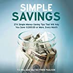 Simple Savings: 274 Money-Saving Tips That Will Help You Save $1,000 or More Every Month | Matthew Paulson,Toi Williams
