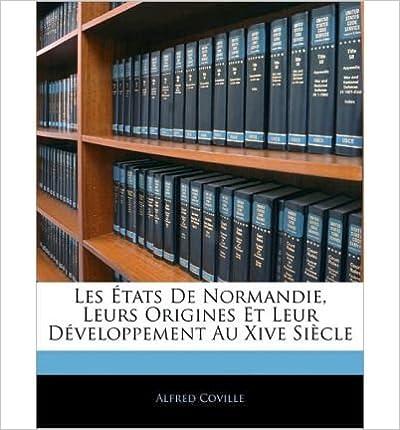 Book Les Etats de Normandie, Leurs Origines Et Leur D Veloppement Au Xive Siecle (Paperback)(English / French) - Common