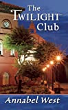 The Twilight Club, Annabel West, 1594932573