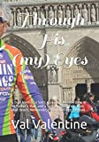 Through His (my) Eyes: A Dual Memoir, a Son s Account & Recollections of his Father s War, and a Solo Bicycling Tour from Utah Beach, Normandie, France to Liege, Belgium