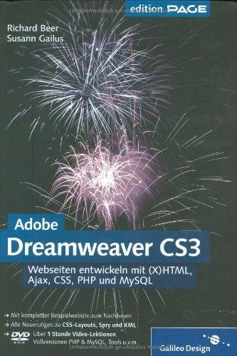Adobe Dreamweaver CS3: Webseiten entwickeln mit (X)HTML, Ajax, CSS, PHP und MySQL (Galileo Design) by Richard Beer (2007-12-05)