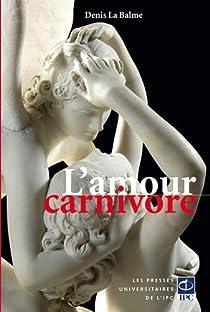 L'amour carnivore par La Balme
