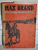 Man from Savage Creek, Max Brand, 0396074227