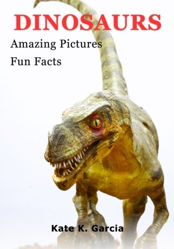 Dinosaurs: Kids Book Of Fun Facts  & Amazing Pictures On Animals In Nature (Animals of the world series) PDF