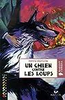 Un chien contre les loups par Montardre