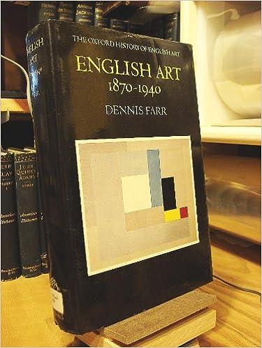 English Art 1870-1940 (Oxford History of English Art) (Vol 11)