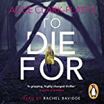 To Die For   Alice Clark-Platts