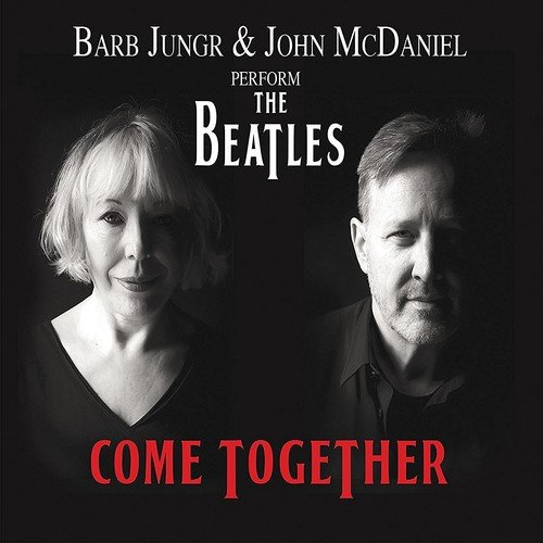 Come Together: Barb Jungr and John McDaniel Perform The Beatles (List Of Best Inventions)