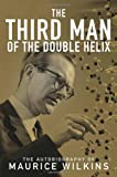 img - for The Third Man of the Double Helix: The Autobiography of Maurice Wilkins book / textbook / text book