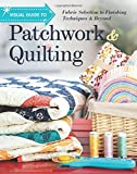 quilting and patchwork books - Visual Guide to Patchwork & Quilting: Fabric Selection to Finishing Techniques & Beyond