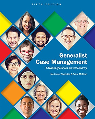Generalist Case Management: A Method of Human Service Delivery (MindTap Course List)