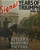 Signal, Years of Triumph, 1940-42: Hitler's Wartime Picture Magazine
