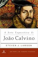 A Arte Expositiva de João Calvino (Um Perfil de Homens Piedosos)