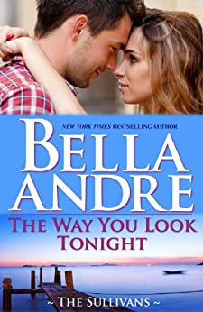 The Way You Look Tonight (Seattle Sullivans 1) (The Sullivans Book 9) by [Andre, Bella]