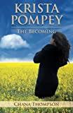 Krista Pompey - the Becoming, Ms. Chana Thompson, 3943783014