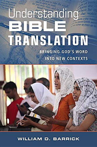 Understanding Bible Translation: Bringing God's Word into New Contexts (Bringing Words)