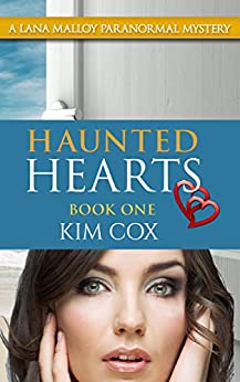 Haunted Hearts - #1: A Lana Malloy Paranormal Mystery by [Cox, Kim]