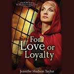 For Love or Loyalty | Jennifer Hudson Taylor