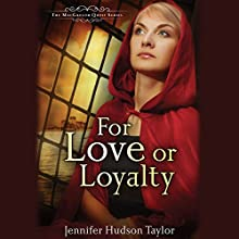 For Love or Loyalty Audiobook by Jennifer Hudson Taylor Narrated by Kieron Elliot