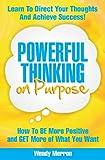 Powerful Thinking on Purpose, Wendy Merron, 0615613454