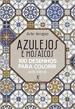 Azulejos E Mosaicos Arte Terapia Portuguese Edition Varios