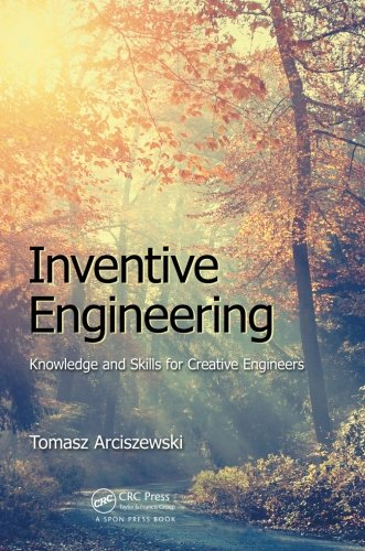 Inventive Engineering: Knowledge and Skills for Creative Engineers (Knowledge Engineering)