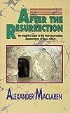 After the Resurrection, Alexander Maclaren, 0825431999
