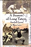 A Season of Long Taters : Baseball Poems, Lanter, Wayne, 1933222069