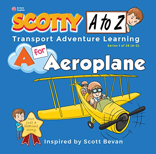 A for Aeroplane | Children's Picture Book for Age 2-6: Scotty Club Transport Adventure Learning (A to Z Transport Series 1 of 26) por Rob Bevan