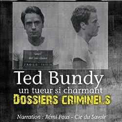 Ted Bundy, un tueur si charmant (Dossiers criminels)