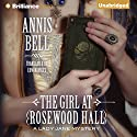 The Girl at Rosewood Hall: A Lady Jane Mystery Audiobook by Annis Bell, Edwin Miles - translation Narrated by Sue Pitkin