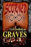 Scorned, Gwendolyn Graves, 1480081337