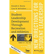 Student Leadership Development Through Recreation and Athletics: New Directions for Student Leadership, Number...